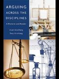 Arguing Across the Disciplines: A Rhetoric and Reader
