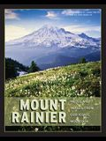 Mount Rainier: Notes and Images from Our Iconic Mountain