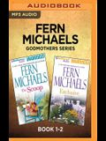 Fern Michaels Godmothers Series: Book 1-2: The Scoop & Exclusive