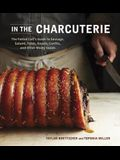 In the Charcuterie: The Fatted Calf's Guide to Making Sausage, Salumi, Pates, Roasts, Confits, and Other Meaty Goods
