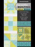 Free-Motion Quilting Idea Book: - 155 Mix & Match Designs - Bring 30 Fabulous Blocks to Life - Plus Plans for Sashing, Borders, Motifs & Allover Desig