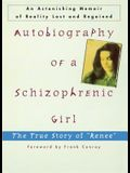 Autobiography of a Schizophrenic Girl: The True Story of renee