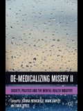 De-Medicalizing Misery II: Society, Politics and the Mental Health Industry