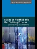 States of Violence and the Civilising Process: On Criminology and State Crime