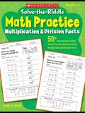 Solve-The-Riddle Math Practice, Grades 2-4: Multiplication & Division Facts