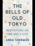 The Bells of Old Tokyo: Meditations on Time and a City