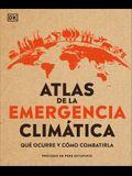 Atlas de Emergencia Climática: Qué Ocurre Y Cómo Combatirla