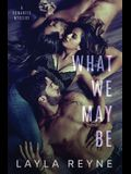 What We May Be: An MMF Romantic Mystery