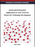 Social and Professional Applications of Actor-Network Theory for Technology Development
