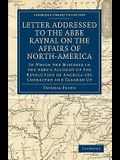 Letter Addressed to the Abbé Raynal on the Affairs of North-America