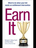 Earn It!, Volume 1: What to Do When Your Kid Needs an Entitlement Intervention