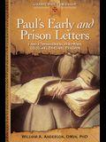 Paul's Early and Prison Letters: 1 & 2 Thessalonians, Philippians, Colossians, Ephesians, Philemon