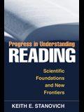 Progress in Understanding Reading: Scientific Foundations and New Frontiers