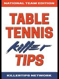 Table Tennis Killer Tips: National Team Edition