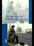 The Rise and Fall of the Soviet Economy: An Economic History of the USSR 1945 - 1991