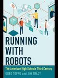 Running with Robots: The American High School's Third Century