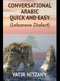Conversational Arabic Quick and Easy: Lebanese Dialect
