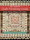 The Ultimate Quilt Finishing Guide: Batting, Backing, Binding & 100+ Borders