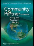 Community as Partner: Theory and Practice in Nursing [With Access Code]