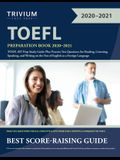 TOEFL Preparation Book 2020-2021: TOEFL iBT Prep Study Guide Plus Practice Test Questions for Reading, Listening, Speaking, and Writing on the Test of