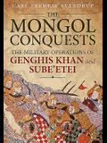 The Mongol Conquests: The Military Operations of Genghis Khan and Sube'etei