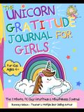 The Unicorn Gratitude Journal For Girls: The 3 Minute, 90 Day Gratitude and Mindfulness Journal for Kids Ages 4+- A Journal To Empower Young Girls Wit