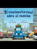 El Camioncito Azul Abre El Camino (Little Blue Truck Leads the Way Spanish Board Book)