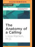 The Anatomy of a Calling: A Doctor's Journey from the Head to the Heart and a Prescription for Finding Your Life's Purpose