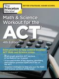 Math and Science Workout for the Act, 4th Edition: Extra Practice for an Excellent Score