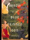 Arrow of the Blue-Skinned God: Retracing the Ramayana Through India