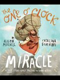 The One O'Clock Miracle: A True Story about Trusting the Words of Jesus