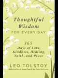 Thoughtful Wisdom for Every Day: 365 Days of Love, Kindness, Healing, Faith, and Peace