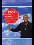 Stop Don't Buy This Book . . . . . . . . . . . . . . . . . . . . . . . . . .: Unless You Are Ready for Change