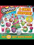 Shopkins a Santa Surprise!, Volume 16 [With Sheet of 100 Scented Stickers]