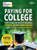 Paying for College, 2021: Everything You Need to Maximize Financial Aid and Afford College