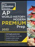 Princeton Review AP World History: Modern Premium Prep, 2022: 6 Practice Tests + Complete Content Review + Strategies & Techniques