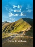 Swift and Beautiful: The Amazing Stories of Faithful Missionaries