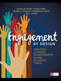 Engagement by Design: Creating Learning Environments Where Students Thrive