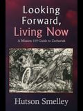 Looking Forward, Living Now: A Mission 119 Guide to Zechariah