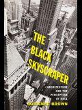 The Black Skyscraper: Architecture and the Perception of Race