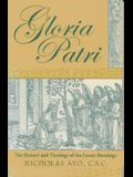 Gloria Patri: The History and Theology of the Lesser Doxology