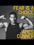 Fear Is a Choice Lib/E: Tackling Life's Challenges with Dignity, Faith, and Determination