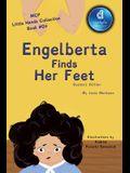 Engelberta Finds Her Feet Little Hands Collection: Dyslexic Font Book #D3