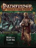 Pathfinder Adventure Path: Strange Aeons 3 of 6-Dreams of the Yellow King