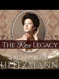 The Rose Legacy Lib/E