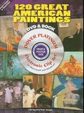 120 Great American Paintings [With DVD]