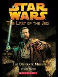 Star Wars: The Last of the Jedi #1: The Desperate Mission