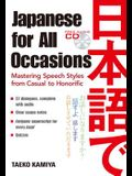 Japanese for All Occasions: Mastering Speech Styles from Casual to Honorific [With CD (Audio)]