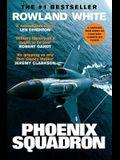 Phoenix Squadron: A Hi-Octane True Story of Fast Jets, Big Decks and Top Guns