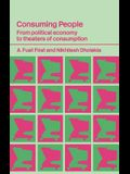 Consuming People: From Political Economy to Theatres of Consumption